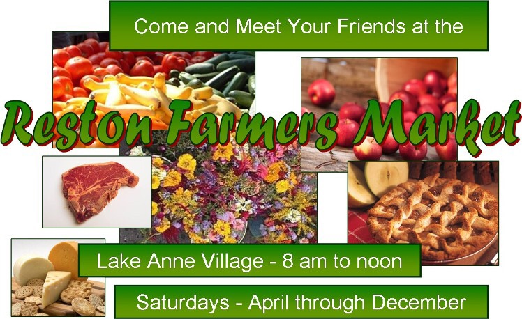 photos of produce, overlaid text Come and Meets Your Friends at the Reston Farmers Market lake Anne Village